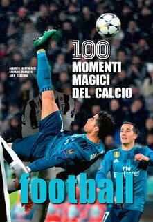 Promoartpalermo.it Football. 100 momenti magici del calcio. Ediz. illustrata Image