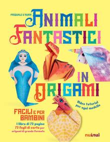 Equilibrifestival.it Animali fantastici in origami facili e per bambini. Ediz. a colori. Con Materiale a stampa miscellaneo Image