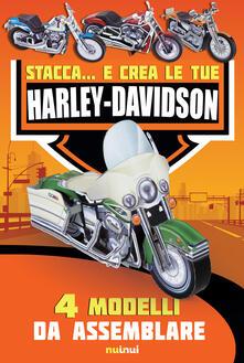 Mercatinidinataletorino.it Stacca... e crea le tue Harley Davidson. Ediz. a colori Image