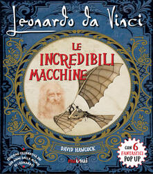 Filippodegasperi.it Leonardo da Vinci. Le incredibili macchine Image