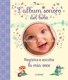 Voluntariadobaleares2014.es L' album sonoro del bebè. Ediz. a colori Image