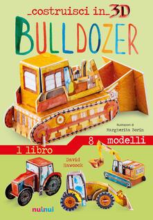 Criticalwinenotav.it Bulldozer. Costruisci in 3D. Ediz. a colori. Con gadget Image