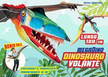 Squillogame.it Dinosauro volante. Megadino. Ediz. a colori. Con Gioco Image
