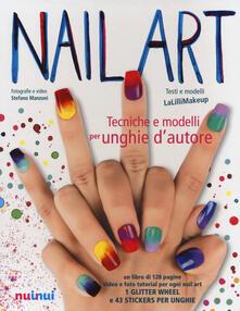 Milanospringparade.it Nail art. Tecniche e modelli per unghie d'autore. Con gadget Image