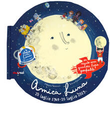 Listadelpopolo.it Amica Luna. Ediz. a colori. Con gadget Image
