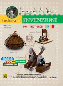 Filippodegasperi.it Leonardo da Vinci. Costruisci le invenzioni con i mattoncini Lego. Ediz. a colori Image