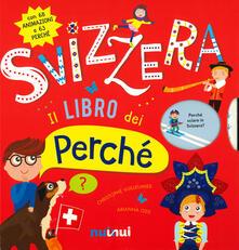 Filippodegasperi.it Svizzera. Il libro dei perché. Ediz. a colori Image
