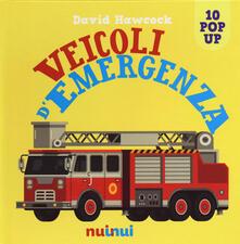 Veicoli demergenza. Libro pop-up. Ediz. a colori.pdf