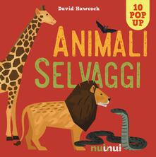 Animali selvaggi. Libro pop-up. Nuova ediz. - David Hawcock - copertina