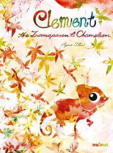 Clement the transparent chameleon. Ediz. a colori.pdf