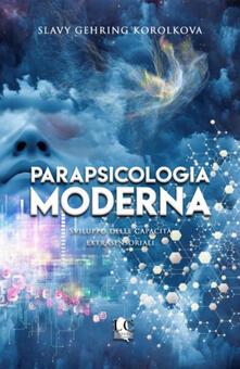 Ilmeglio-delweb.it Parapsicologia moderna. Sviluppo delle capacità extrasensoriali Image