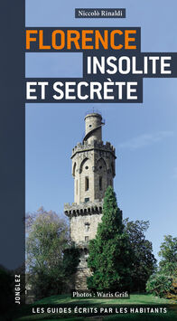 Florence insolite et secrète