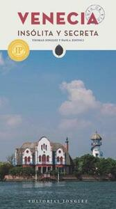 Venezia insolita e segreta. Ediz. spagnola - Thomas Jonglez,Paola Zoffoli - copertina