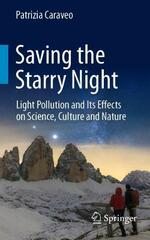 Saving the Starry Night: Light Pollution and Its Effects on Science, Culture and Nature