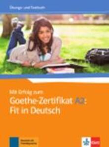 Listadelpopolo.it Mit Erfolg Zum Goethe-Zertifikat. Ubungs und Testbuch A2. Per le Scuole superiori Image