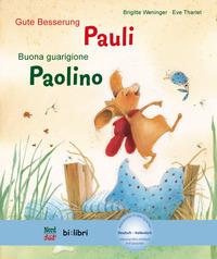 Gute Besserung, Pauli-Buona guarigione, Paolino. Con File audio per il download - Weninger Brigitte Tharlet Éve - wuz.it