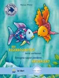 Der Regenbogenfisch lernt verlieren-Bisogna saper perdonare, Arcobaleno. Con File audio per il download - Pfister Marcus - wuz.it