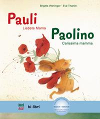 Liebste Mama. Pauli-Carissima mamma. Paolino. Con File audio per il download - Weninger Brigitte Tharlet Éve - wuz.it