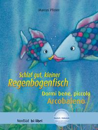 Schlaf gut, kleiner Regenbogenfisch-Dormi bene, piccolo Arcobaleno. Con CD-Audio - Pfister Marcus - wuz.it