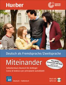 Miteinander. Selbstlernkurs Deutsch für Anfänger-Corso di tedesco per principianti autodidatti. Con CD-Audio - Hartmut Aufderstraße,Jutta Müller,Thomas Storz - copertina