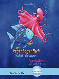Der Regenbogenfisch entdeckt die Tiefsee-Arcobaleno scopre gli abissi del mare. Con File audio per il download - Pfister Marcus - wuz.it