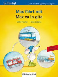 Max fährt mit-Max va in gita - Fischer Ulrike Leberer Sigrid - wuz.it