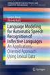 Language Modeling for Automatic Speech R