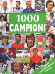 Mille campioni. I migliori calciatori di tutti i tempi.pdf