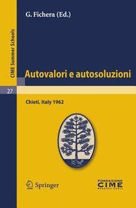 Autovalori e autosoluzioni (C.I.M.E. summer schools 27) - G. Fichera - copertina