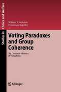 Libro in inglese Voting Paradoxes and Group Coherence: The Condorcet Efficiency of Voting Rules William V. Gehrlein Dominique Lepelley
