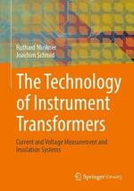 The Technology of Instrument Transformers: Current and Voltage Measurement and Insulation Systems