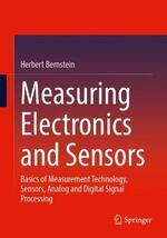 Measuring Electronics and Sensors: Basics of Measurement Technology, Sensors, Analog and Digital Signal Processing