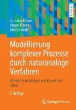Modellierung Komplexer Prozesse Durch Naturanaloge Verfahren: Kunstliche Intelligenz Und Kunstliches Leben