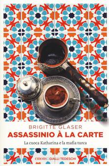 Parcoarenas.it Assassinio à la carte. La cuoca Katharina e la mafia turca Image