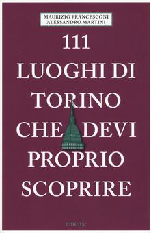111 luoghi di Torino che devi proprio scoprire.pdf