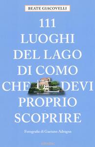 Libro 111 luoghi del lago di Como che devi proprio scoprire Beate Giacovelli