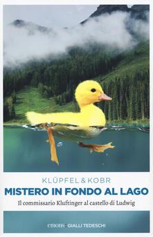 Mistero in fondo al lago. Il commissario Kluftinger al castello di Ludwig.pdf