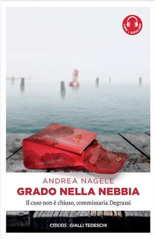 Grado nella nebbia - Andrea Nagele - Libro - Emons Edizioni - Gialli  tedeschi | IBS