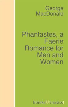 Phantastes, a Faerie Romance for Men and Women