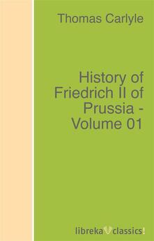 History of Friedrich II of Prussia - Volume 01