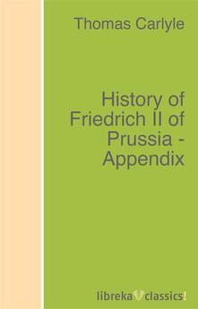 History of Friedrich II of Prussia - Appendix