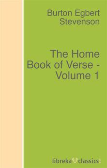 The Home Book of Verse - Volume 1