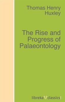 The Rise and Progress of Palaeontology