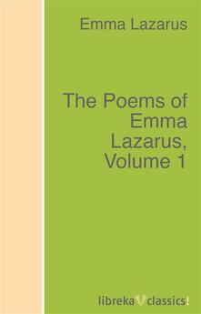 The Poems of Emma Lazarus, Volume 1