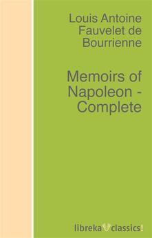 Memoirs of Napoleon - Complete