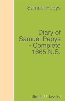 Diary of Samuel Pepys - Complete 1665 N.S.