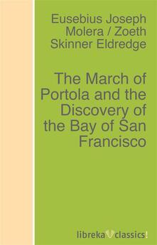 The March of Portola and the Discovery of the Bay of San Francisco