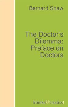 The Doctor's Dilemma: Preface on Doctors