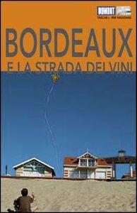 Foto Cover di Bordeaux e la strada dei vini, Libro di Manfred Görgens, edito da Dumont