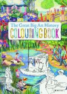 The Great Big Art History Colouring Book - Annabelle Von Sperber - cover
